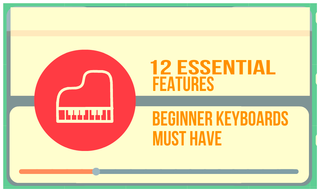 12 essential features when buying your beginner keyboard