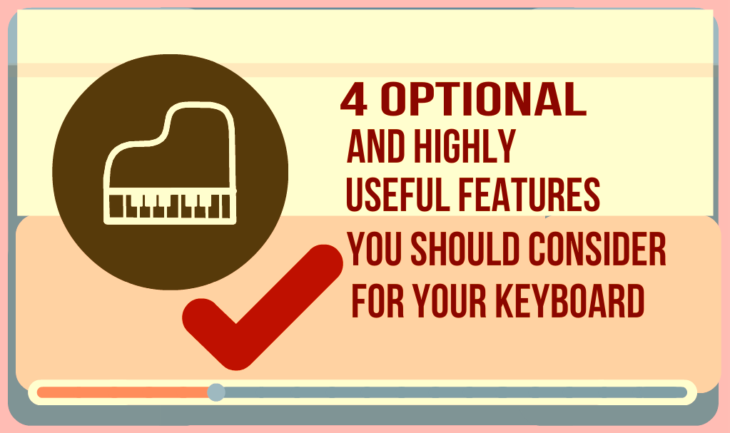 4 optional features you should consider when buying your beginner keyboard