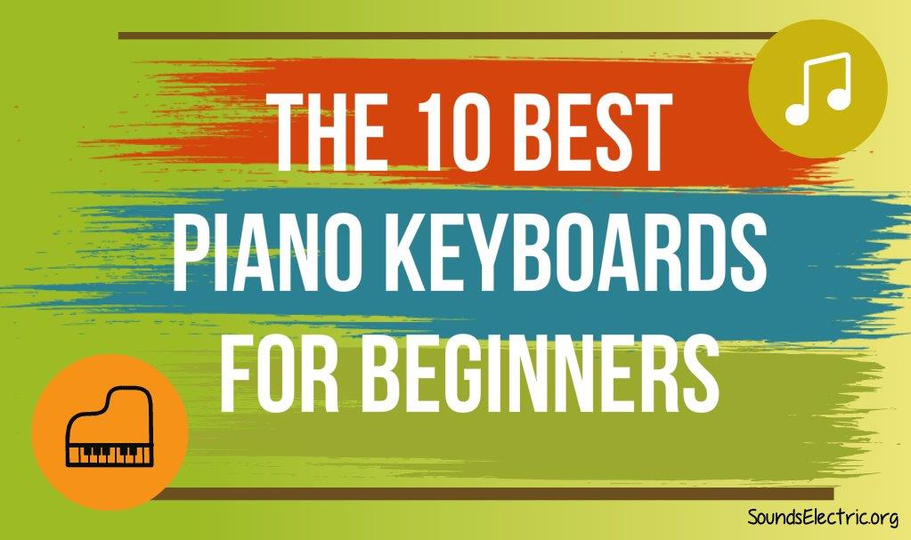 the detailed list of recommended beginner keyboards for newbies