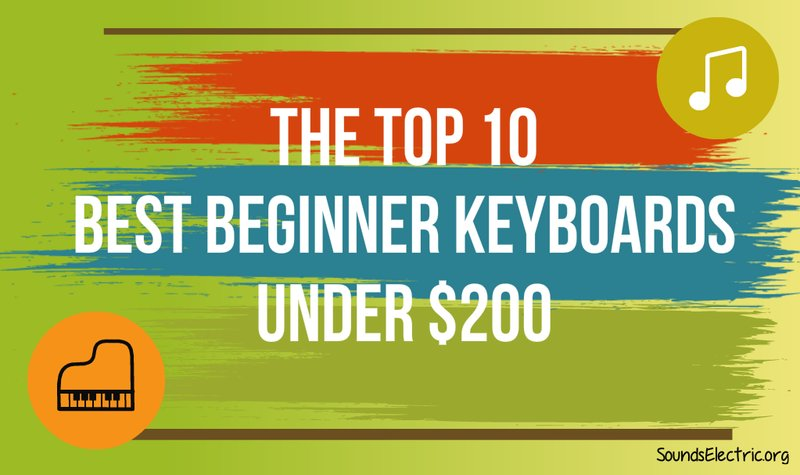 2018's Top 10 Best 61-Key Portable Beginner Keyboard Pianos Under $200