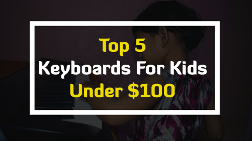 Top Music Keyboards For Kids And Children Under 100